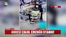 İzmir'de annesi hırsızlık yapan çocuk utancından yüzünü kapattı