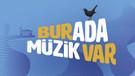 Burada Müzik Var festivali 28 Eylül'de başlıyor