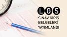 LGS için giriş belgeleri yayımlandı
