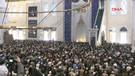 Büyük Çamlıca Camii'nde görkemli açılış