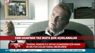 Cem Uzan: Aydın Doğan benden 40 Milyon Dolar haraç istedi!