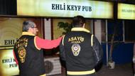 Bar ve gece kulüpleri basıldı!