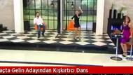 İzdivaç programında gelin adayının şok dansı