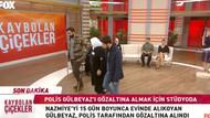 Kaybolan Çiçekler canlı yayında polis gözaltına aldı