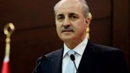Numan Kurtulmuş: Manşetlerle hükümete ve TSK'ya ayar vermek mümkün değil!