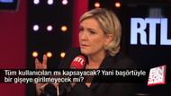 Le Pen: Başörtüsüne sokakta bile izin vermeyeceğim