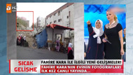 Müge Anlı'da yeni gelişme: Fahire Kara'nın evi bulundu