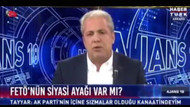 Şamil Tayyar'dan bomba FETÖ açıklaması