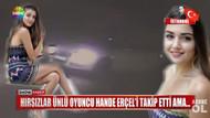 Son dakika haberleri: Hande Erçel'in evine hırsız girdi, çöp bile almadan gitti