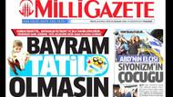 Milli Gazete: Kurban Bayramı tatil olmasın