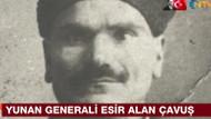Yunan generali esir alan çavuşun hikayesi