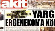 Akit FETÖ'nün Ergenekon kumpasını böyle savundu