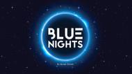 8 Mart'ta NaN Şişhane'de Blue Nights Party coşkusu