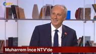 Muharrem İnce'den NTV'ye tarihi gol: Asıl sizin ikinci turda tavrınız ne olacak?