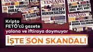 Sabah: Kripto FETÖ'cü Yeni Asya gazetesi örgütün yeni tetikçisi