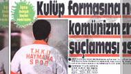 Haymanaspor'a neden Komünizm propagandası soruşturması açıldı?