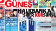 Güneş gazetesi: Halkbank'taki dolar kurunun arkasından Bloomberg çıktı