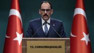 Cumhurbaşkanlığı Sözcüsü Kalın: Suriye sınırında güvenli bölgenin kontrolü Türkiye'de olacak