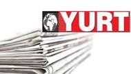 Yurt gazetesinde muhabir ve editörler istifa etti