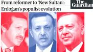 The Guardian'dan Erdoğan'ı kızdıracak analiz: Islahatçıdan Yeni Sultana...