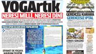 Akit'ten sonra Milli Gazete de yogaya savaş açtı
