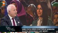 Tıp öğrencisi Nihat Hatipoğlu'na sordu: Ameliyattaki doktorun namazı kazaya bırakması caiz midir?