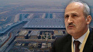 Bakan Turhan'dan İstanbul Havalimanı açıklaması