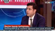Demirtaş: HDP barajı aşamazsa görevi bırakırım