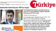 Demirtaş TRT'yle dalga geçti, Türkiye gazetesi gerçek sandı