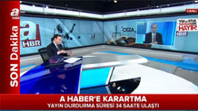 YSK ve RTÜK'ten A Haber'e yayın durdurma cezası!