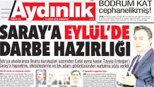 Aydınlık: Erdoğan'a darbe hazırlığı var!