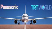 TRT World, Panasonic'le yaptığı anlaşma sonucu dünyada birçok havayolu yolcusuna ulaşacak