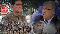 O Amerikalı generali Türkiye'ye sokmazdım!