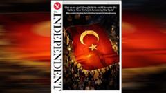 Independent'ın manşeti: Suriye Türkiye gibi olacak diye düşünürdüm, şimdi Türkiye Suriye gibi oluyor