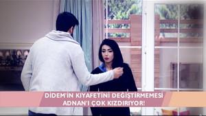 Adnan Didem'in kıyafetini beğenmezse..