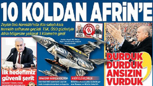 Afrin'e Kara harekatını gazeteler nasıl gördü?