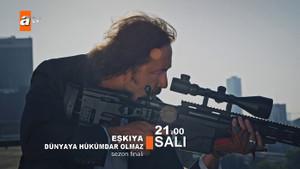 Eşkıya Dünyaya Hükümdar Olmaz 107. bölüm sezon finali fragmanı