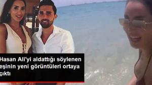 Hasan Ali'yi aldattığı söylenen eşinin yeni görüntüleri çıktı
