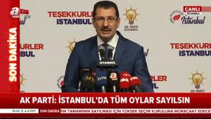 AKP'li Yavuz: İstanbul'daki tüm ilçelerde oylar yeniden sayılsın!