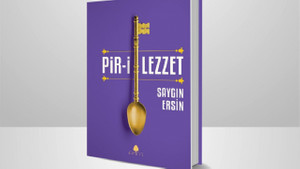 Masal tadında bir roman: Pir-i Lezzet