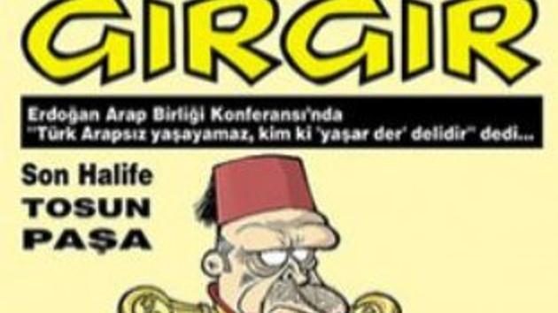 Gırgır Dergisi'nin bu haftaki kapağı: Son halife Erdoğan!