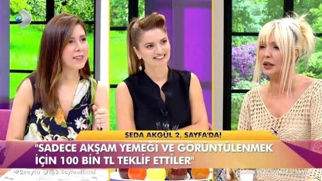 Seda Akgül: Bir iş adamı benimle görüntülenmek için 100 bin TL teklif etti