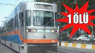 FLAŞ! Tramvay yine can aldı! Edirnekapı'da 1 kişi öldü!