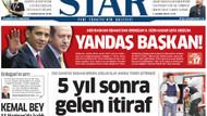Günün en ince manşeti Star'dan! Yandaş Başkan!