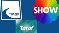 Show TV ucuza mı satıldı? TMSF'den Taraf'a sert tepki!