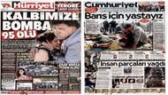 Gazeteler 95 kişinin öldüğü patlamayı nasıl gördü?