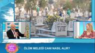 Ölüm meleği Azrail nasıl can alır?
