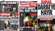 16 Temmuz gazete manşetleri: Darbeye hayır!
