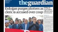 Guardian: Erdoğan darbecileri tasfiye ediyor!