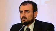 AKP sözcüsü Ünal açıkladı: İstifa etmezse...